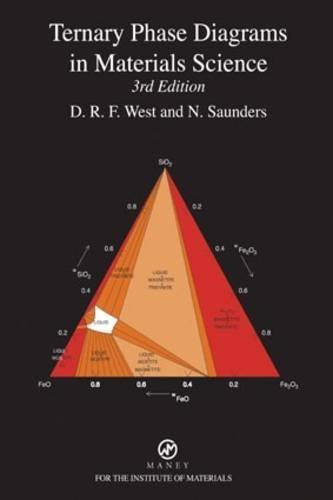 Ternary Phase Diagrams in Materials Science 3rd edition by West, D.R.F., Saunders, N. (2013) Paperback