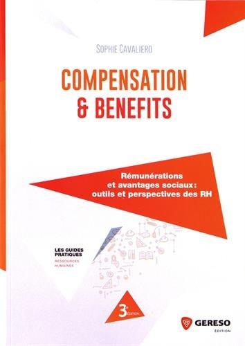 Compensation et benefits: Rmunrations et avantages sociaux : outils et perspectives des RH