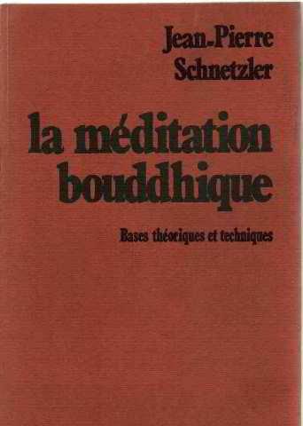 La mditation bouddhique/bases theoriques et techniques