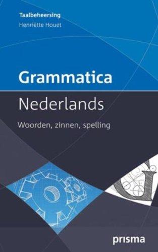 Grammatica Nederlands: woorden, zinnen, spelling (Prisma grammatica)