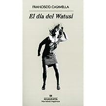 El Día Del Watusi (Narrativa hispánica)