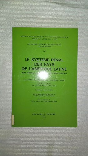 Le systeme penal des pays de l'Amerique Latine: Avec référence au code pénal type latino-américain