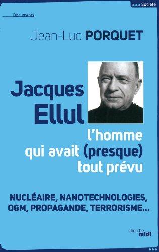 jacques-ellul-l-39-homme-qui-avait-presque-tout-prvu-ne
