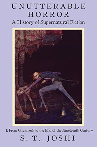 Unutterable Horror: A History of Supernatural Fiction, Volume 1 por S. T. Joshi