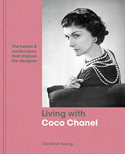 Living with Coco Chanel:The homes and landscapes that shaped the designer (English Edition) -