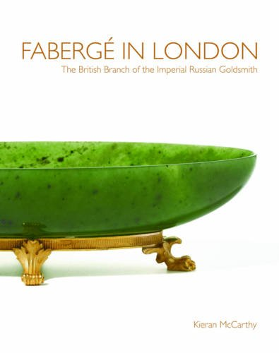 Faberge in London: The British Branch of the Imperial Russian Goldsmith Faberge Imperial