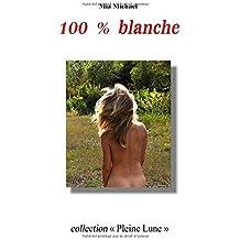 100 % blanche