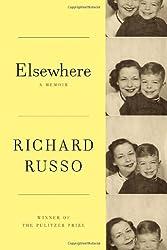 Elsewhere: A memoir by Richard Russo (2012-10-30)