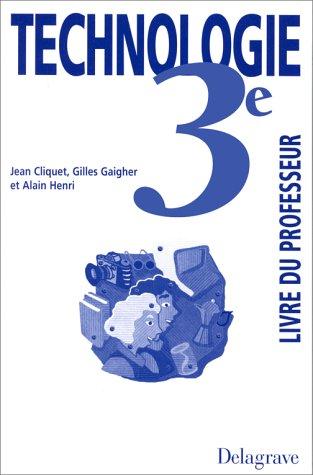 Technologie 3e, livre du professeur