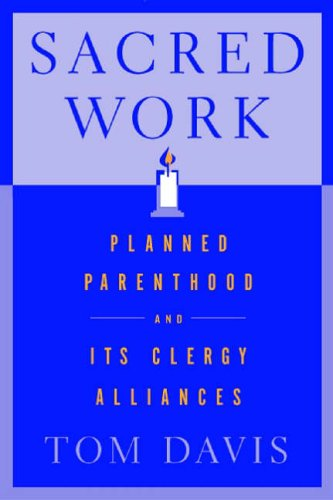 sacred-work-planned-parenthood-and-its-clergy-alliances