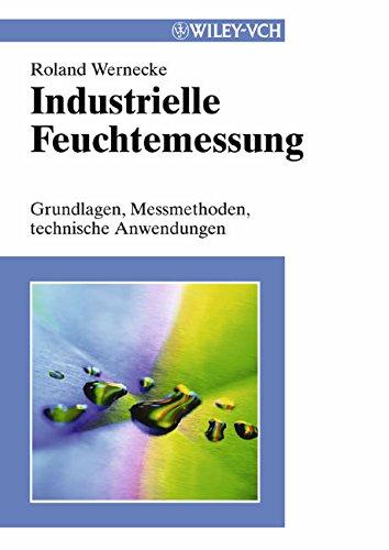 Industrielle Feuchtemessung: Grundlagen, Messmethoden, technische Anwendungen (Methods and Principles in Medicinal Chemistry)