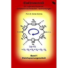 Elektrotechnik für Ingenieurstudenten Band 1: Gleichspannungstechnik