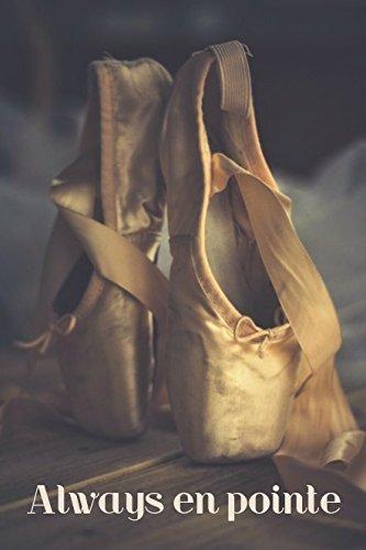 Always en pointe: Ballet dance notebook 100 lined pages por Judy John-Baptiste