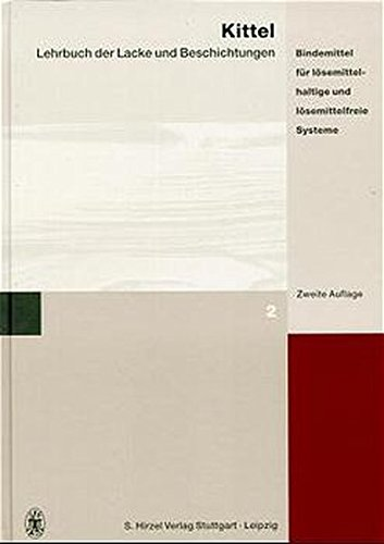Lehrbuch der Lacke und Beschichtungen, 10 Bde., Bd.2, Bindemittel für lösemittelhaltige und lösemittelfreie Systeme
