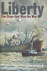 Liberty: The Ships That Won the War