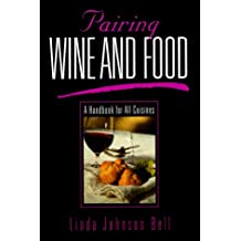 Pairing Wine and Food: A Handbook for All Cuisines