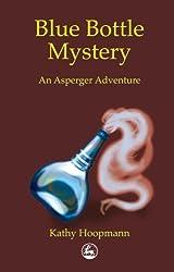 Blue Bottle Mystery: An Asperger Adventure (Asperger Adventures) by Kathy Hoopmann (2000-12-06)