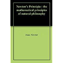 Newton's Principia : the mathematical principles of natural philosophy