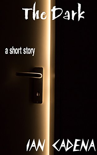 The Dark: a short story (English Edition)