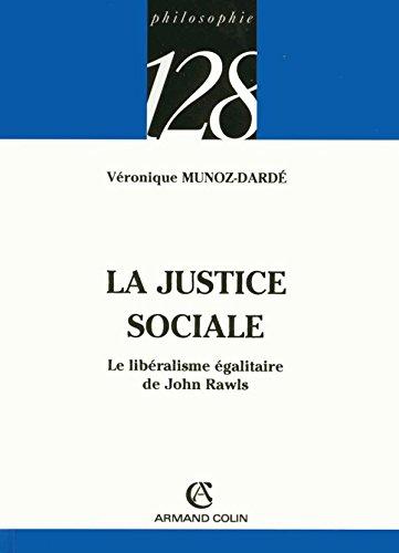 La justice sociale - Le libéralisme égalitaire de John Rawls