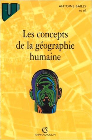 LES CONCEPTS DE LA GEOGRAPHIE HUMAINE. 4ème édition 1998
