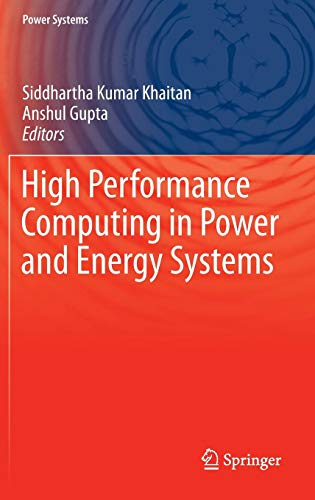 High Performance Computing in Power and Energy Systems (Power Systems) -