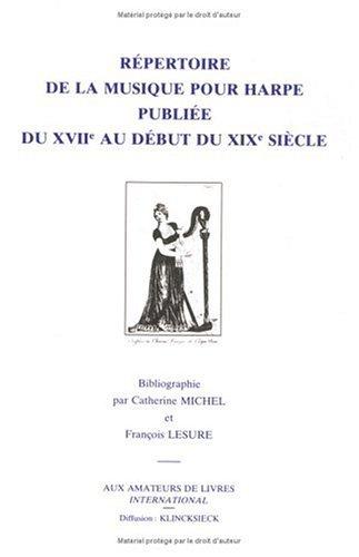 Répertoire de la musique pour harpe, publiée du XVIIe siècle au début du XIXe siècle