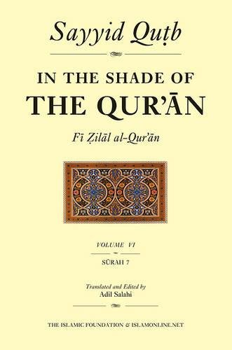 In the Shade of the Qur'an Vol. 6 (Fi Zilal Al-Qur'an): Surah 7 Al-A'Raf por Sayyid Qutb