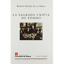 La Sagrada cripta de Pombo (Letras madrileñas Contemporáneas)