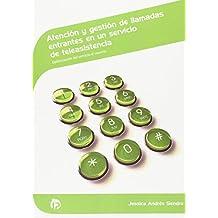 Atención y gestión de llamadas entrantes en un servicio de teleasistencia: Optimización del servicio al usuario (Servicios socioculturales y a la comunidad)