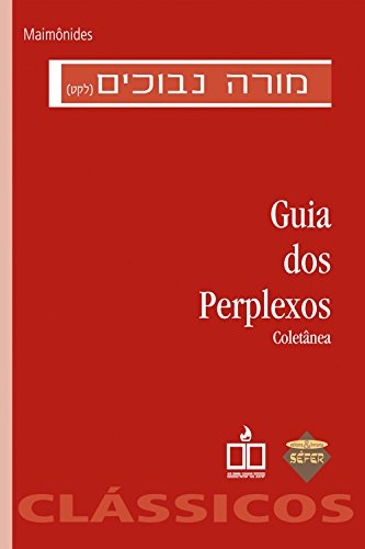 Guia dos perplexos: Coletânea (Portuguese Edition) por Maimônides