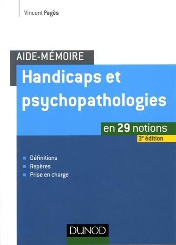Aide-mémoire - Handicaps et psychopathologies - 3e éd. par Vincent Pagès
