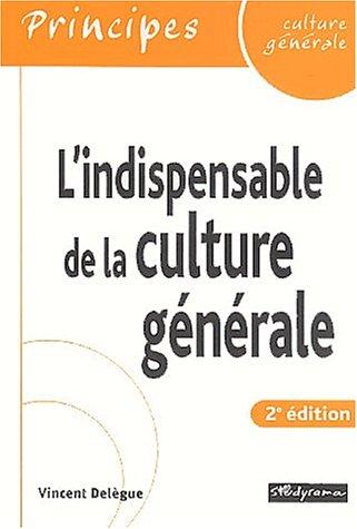 L'indispensable de la culture générale. 2ème édition