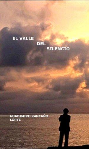 EL VALLE DEL SILENCIO (Spanish Edition)