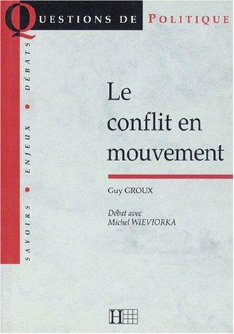 Le conflit en mouvement. suivi de Débat avec Michel Wieviorka