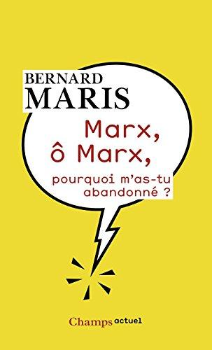 Marx, ô Marx, pourquoi m'as-tu abandonné ? (Champs actuel) par Bernard Maris