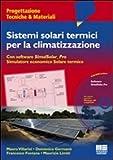Sistemi solari termici per la climatizzazione. Con CD-ROM