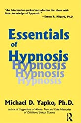 Essentials of Hypnosis (Basic Principles Into Practice) by Michael D. Yapko (1995-12-24)