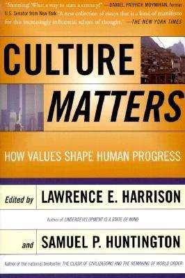 [(Culture Matters: How Values Shape Human Progress)] [Author: Samuel P. Huntington] published on (April, 2001)