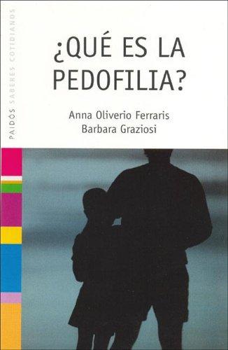 ¿ que es la pedofilia ? por Anna Oliverio Ferraris