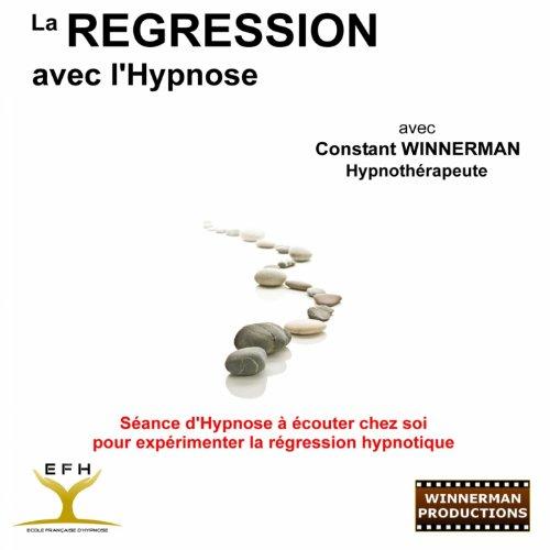 La régression avec l'hypnose (Séance d'hypnose à écouter chez soi pour expérimenter la régression hypnotique)