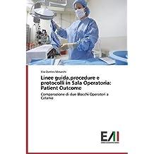 Linee guida,procedure e protocolli in Sala Operatoria: Patient Outcome: Comparazione di due Blocchi Operatori a Catania