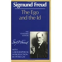 The Ego and the Id (Standard Edition of the Complete Psychological Works of Sigmund Freud)