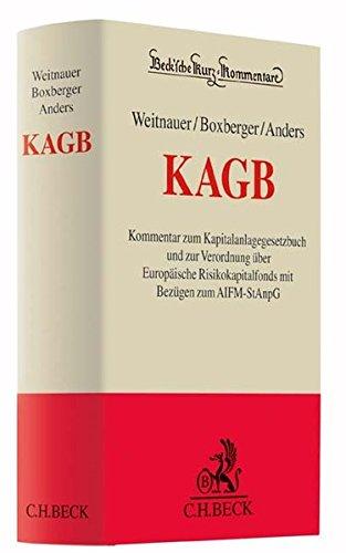 KAGB: Kommentar zum Kapitalanlagegesetzbuch und zur Verordnung über Europäische Risikokapitalfonds mit Bezügen zum AIFM-StAnpG