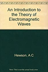 An Introduction to the Theory of Electromagnetic Waves
