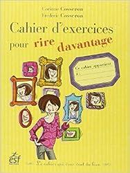 Cahier d'exercice pour rire davantage de Corinne Cosseron,Frédéric Cosseron ( 17 mai 2010 )