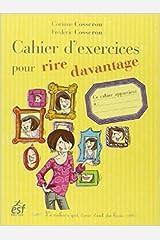 Cahier d'exercice pour rire davantage de Corinne Cosseron,Frédéric Cosseron ( 17 mai 2010 ) Broché