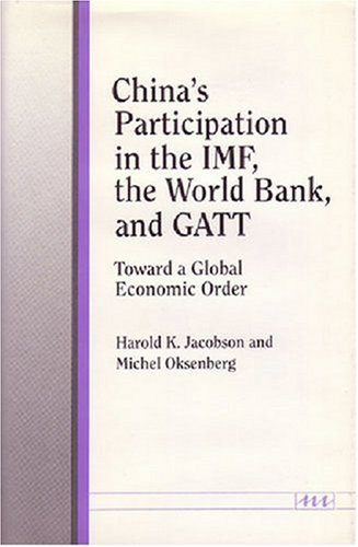 chinas-participation-in-the-imf-the-world-bank-and-gatt-toward-a-global-economic-order