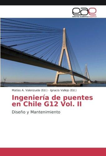 Ingeniería de puentes en Chile G12 Vol. II: Diseño y Mantenimiento