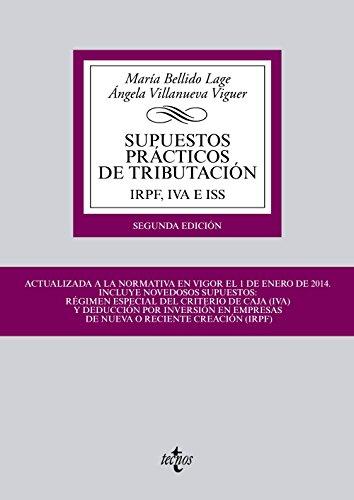 Supuestos prácticos de tributación: IRPF, IVA E ISS (Derecho - Biblioteca Universitaria De Editorial Tecnos) por María Bellido Lage
